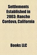 Settlements Established in 2003: Rancho Cordova, California