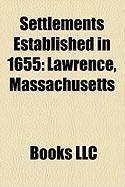 Settlements Established in 1655: Lawrence, Massachusetts
