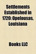 Settlements Established in 1720: Opelousas, Louisiana