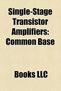 Single-Stage Transistor Amplifiers: Common Base