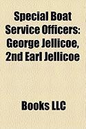 Special Boat Service Officers: George Jellicoe, 2nd Earl Jellicoe