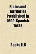 States and Territories Established in 1690: Spanish Texas, Bahawalpur, Aro Confederacy