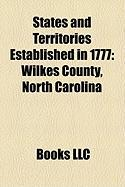 States and Territories Established in 1777: Wilkes County, North Carolina