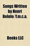 Songs Written by Henri Belolo: Y.M.C.A., Go West, Macho Man, Village People
