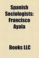 Spanish Sociologists: Francisco Ayala