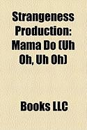 Strangeness Production: Mama Do (Uh Oh, Uh Oh)