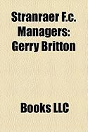 Stranraer F.C. Managers: Gerry Britton