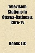 Television Stations in Ottawa-Gatineau: Chro-TV