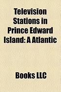Television Stations in Prince Edward Island: A Atlantic