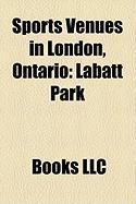 Sports Venues in London, Ontario: Labatt Park