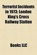 Terrorist Incidents in 1973: London King's Cross Railway Station