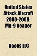 United States Attack Aircraft 2000-2009: Mq-9 Reaper