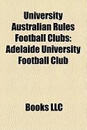 University Australian Rules Football Clubs: Adelaide University Football Club