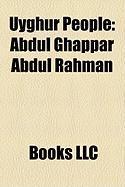 Uyghur People: Abdul Ghappar Abdul Rahman