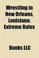 Wrestling in New Orleans, Louisiana: Extreme Rules, Royal Rumble