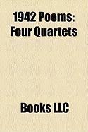 1942 Poems: Four Quartets