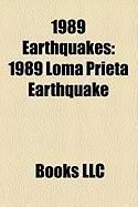 1989 Earthquakes: 1989 Loma Prieta Earthquake, 1989 Newcastle Earthquake, 1989 Malawi Earthquake