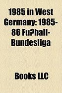 1985 in West Germany: 1985-86 Fuball-Bundesliga