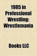 1985 in Professional Wrestling: Wrestlemania