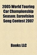 2005 World Touring Car Championship Season: Eurovision Song Contest 2007