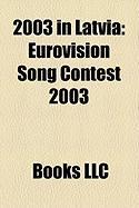 2003 in Latvia: Eurovision Song Contest 2003, Latvian European Union Membership Referendum, 2003, 2003 Baltic Cup