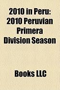 2010 in Peru: 2010 Peruvian Primera Divisin Season