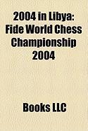 2004 in Libya: Fide World Chess Championship 2004
