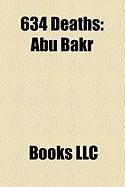 634 Deaths: Abu Bakr