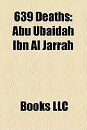 639 Deaths: Abu Ubaidah Ibn Al Jarrah
