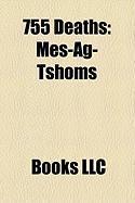 755 Deaths: Mes-AG-Tshoms, Abd Al-Rahman Ibn Habib Al-Fihri, Abu Muslim Khorasani, Ilyas Ibn Habib Al-Fihri, Isma'il Ibn Jafar
