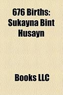 676 Births: Sukayna Bint Husayn