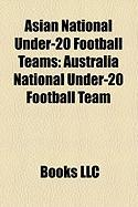 Asian National Under-20 Football Teams: Australia National Under-20 Football Team, Japan National Under-20 Football Team