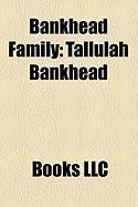 Bankhead Family: Tallulah Bankhead