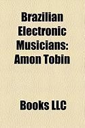 Brazilian Electronic Musicians: Amon Tobin, Corciolli, Eloy Fritsch, Akzel, Marcelinho Da Lua