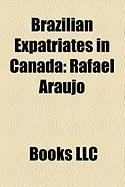 Brazilian Expatriates in Canada: Rafael Arajo, Jos Roberto Gomes Santana, Paulinho Cricima, Frederico Moojen, Mauricio Salles, Andre Andrade