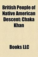 British People of Native American Descent: Chaka Khan, Hayley Atwell, Thomas Rolfe, Native Americans in the United Kingdom