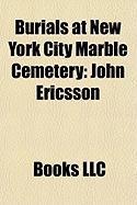 Burials at New York City Marble Cemetery: John Ericsson, John Lloyd Stephens, Marinus Willett, Moses Taylor, New York City Marble Cemetery