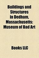 Buildings and Structures in Dedham, Massachusetts: Museum of Bad Art
