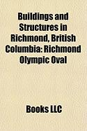 Buildings and Structures in Richmond, British Columbia: Richmond Olympic Oval, Aberdeen Centre, River Rock Casino Resort, Richmond Centre