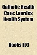 Catholic Health Care: Lourdes Health System