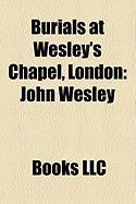 Burials at Wesley's Chapel, London: John Wesley, William Fiddian Moulton, Jabez Bunting, William Morley Punshon