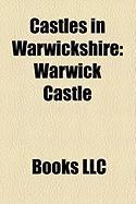 Castles in Warwickshire: Warwick Castle