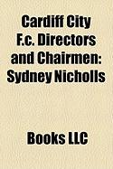Cardiff City F.C. Directors and Chairmen: Sydney Nicholls