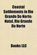 Coastal Settlements in Rio Grande Do Norte: Natal, Rio Grande Do Norte