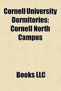 Cornell University Dormitories: Cornell North Campus