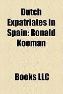Dutch Expatriates in Spain: Ronald Koeman
