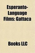 Esperanto-Language Films (Study Guide): Incubus, Gattaca, Blade: Trinity, Esperanto Film, Angoroj