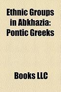 Ethnic Groups in Abkhazia: Pontic Greeks, Abkhaz People, Armenians in Abkhazia, Afro-Abkhazians, History of the Jews in Abkhazia, Abazgi