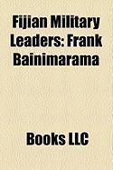 Fijian Military Leaders: Frank Bainimarama