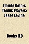 Florida Gators Tennis Players: Jesse Levine